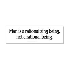 Man is a Rationalizing Being Car Magnet 10 x 3