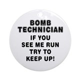Sayings: Bomb Technician Ornament (Round)