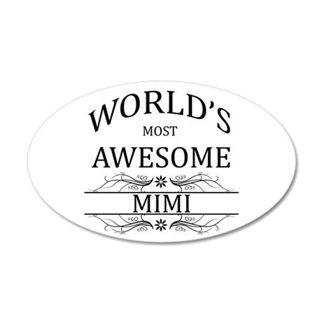 World's Most Awesome Mimi 35x21 Oval Wall Decal