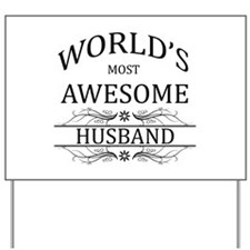 World's Most Awesome Husband Yard Sign