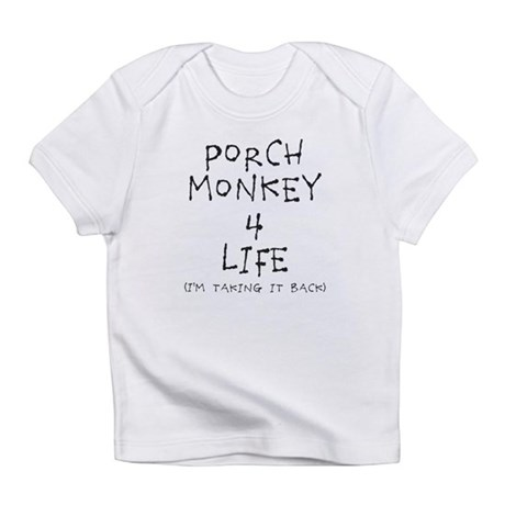 Porch Monkey 4 Life Infant T-Shirt
