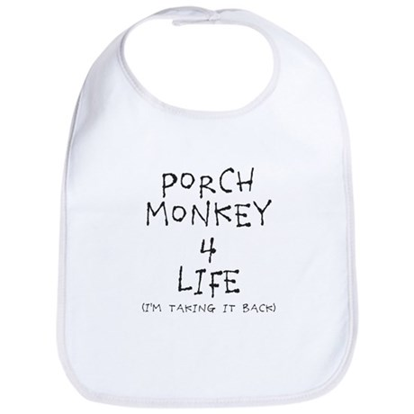Porch Monkey 4 Life Bib