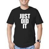 Just Did I T-Shirt