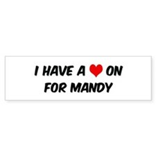 Heart on for Mandy Bumper Bumper Sticker