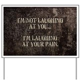 laughing-pain_12x18.jpg Yard Sign