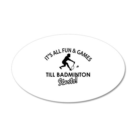 Badminton enthusiast designs 20x12 Oval Wall Decal