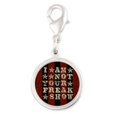 I Am Not Your Freak Show Silver Round Charm