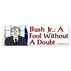 Bush: A Fool Without a Doubt (Sticker)