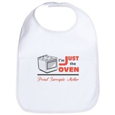 I'm Just the Oven - Proud Surrogate Mother Bib