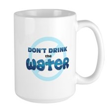 Don't Drink the Water Mug