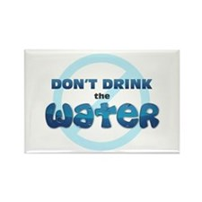 Don't Drink the Water Rectangle Magnet