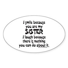 BECAUSE YOU ARE MY SISTER Decal