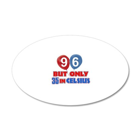 96 year old designs 20x12 Oval Wall Decal
