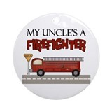 My Uncle's A Firefighter Keepsake Ornament