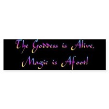 Goddess is Alive Bumper Bumper Sticker