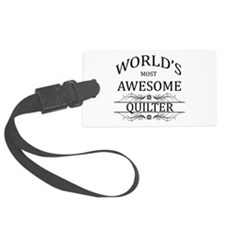 World's Most Awesome Quilter Luggage Tag