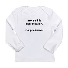 prof dad pressure long sleeve infant t-shirt