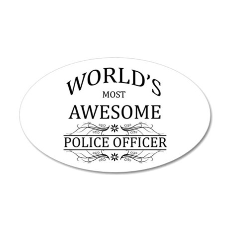 World's Most Awesome Police Officer 20x12 Oval Wal