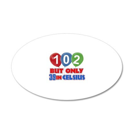 102 year old designs 20x12 Oval Wall Decal