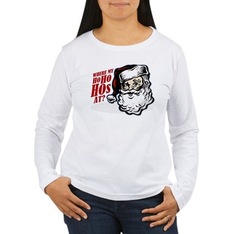 SANTA WHERE MY HOs AT? Women's Long Sleeve T-Shirt