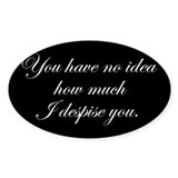 despise-you-s.gif Decal