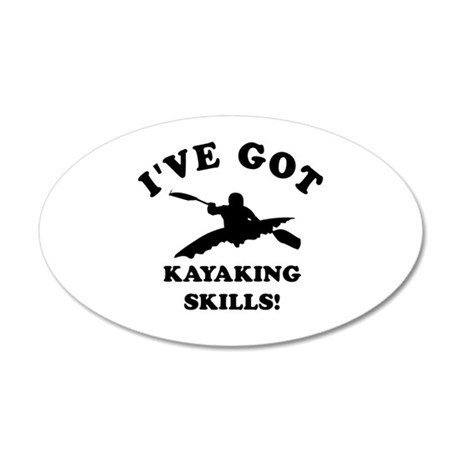 I've got Kayaking skills 35x21 Oval Wall Decal