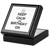 Keep Calm and Birthday On Keepsake Box