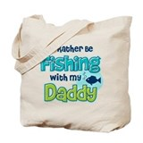 Rather Be Fishing Dad Tote Bag