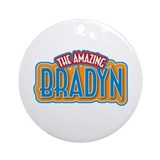 The Amazing Bradyn Ornament (Round)