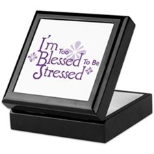 I'm Too Blessed To Be Stresse Keepsake Box