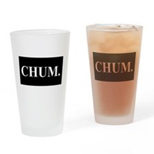 CHUM Drinking Glass