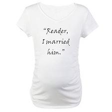 Reader, I married him. Shirt