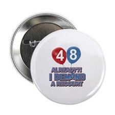 "48 years birthday gifts 2.25"" Button"