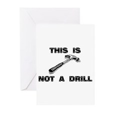 This is not a drill Greeting Cards