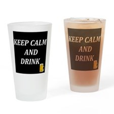 Keep calm and drink Drinking Glass