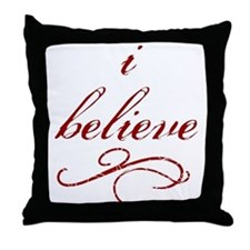 I Believe (fancy) Throw Pillow