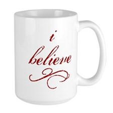 I Believe (fancy) Mug