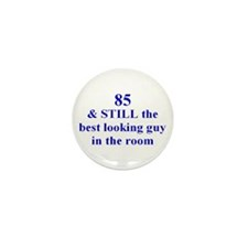 85 still best looking 2 Mini Button (100 pack)
