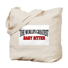 """The World's Greatest Baby Sitter"" Tote Bag"