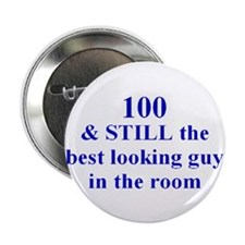"100 still best looking 2 2.25"" Button (10 pack)"