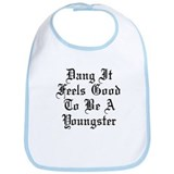 Good To Be Youngster Bib