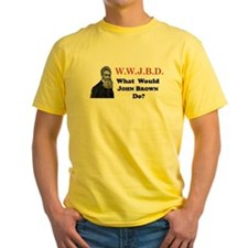 What Would JOHN BROWN Do T-Shirt