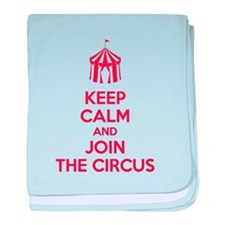 Keep Calm and Join the Circus baby blanket