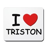 I love Triston Mousepad