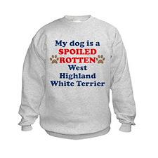 Spoiled Rotten West Highland White Terrier Sweatsh