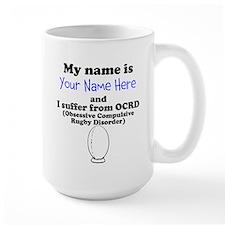 Custom Obsessive Compulsive Rugby Disorder Mug