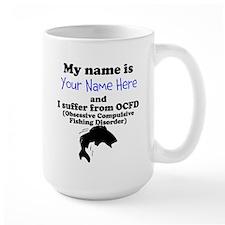 Custom Obsessive Compulsive Fishing Disorder Mug