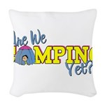 Are We Camping Yet? Woven Throw Pillow