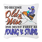 Old & Wise = Young & Stupid Woven Throw Pillow