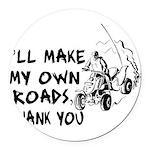 Make My Own Roads Round Car Magnet